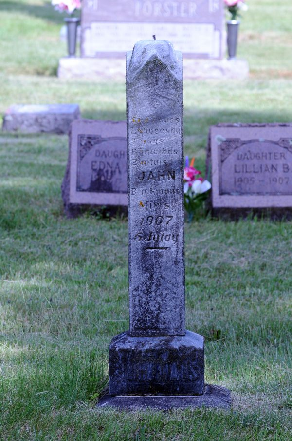 Jānis Brickmans (Jānis Brikmans or perhaps Brinkmans) died July 5, 1907, and is buried in Gleason Cemetery