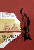 Amerikas latvieši, 1888-1948